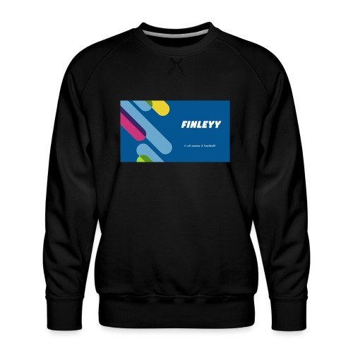 It all comes 2 foot ball! - Men's Premium Sweatshirt