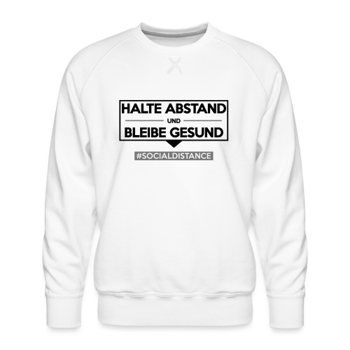 Halte ABSTAND und bleibe GESUND. www.sdShirt.de - Männer Premium Pullover