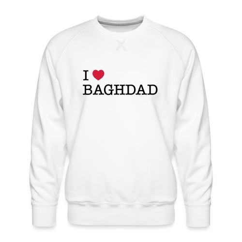 I LOVE BAGHDAD - Men's Premium Sweatshirt
