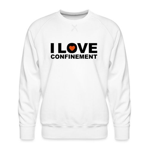 j aime le confinement - Sweat ras-du-cou Premium Homme