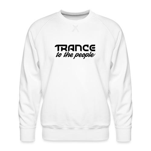 Trance to the People Sort Logo - Herre premium sweatshirt