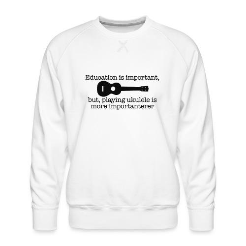 Important Ukulele - Men's Premium Sweatshirt