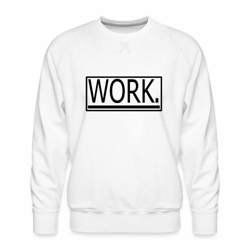 WORK. - Mannen premium sweater