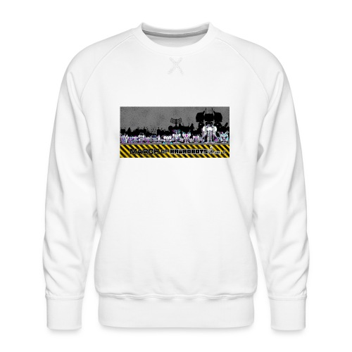 #MarchOfRobots ! LineUp Nr 2 - Herre premium sweatshirt