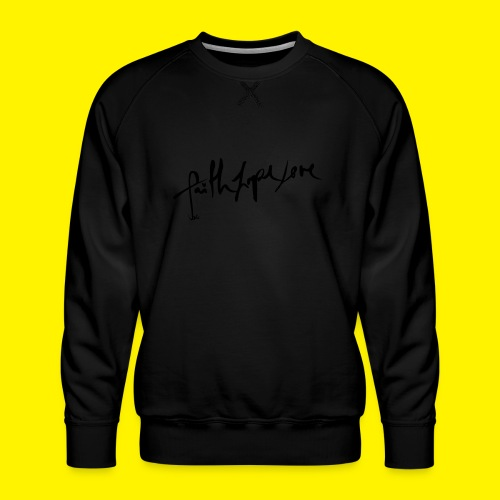 Faith Hope Love - Men's Premium Sweatshirt