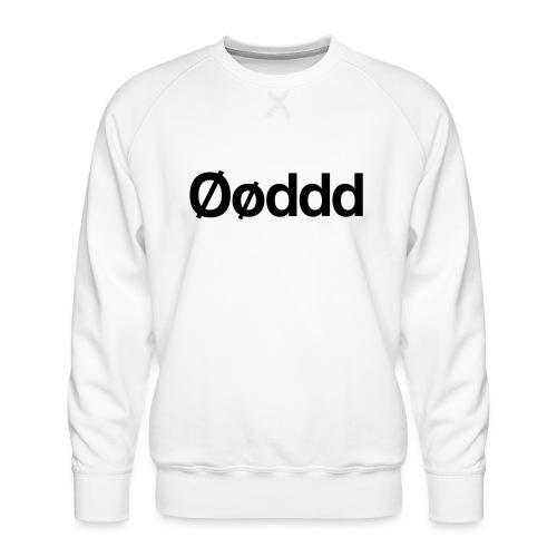 Øøddd (sort skrift) - Herre premium sweatshirt