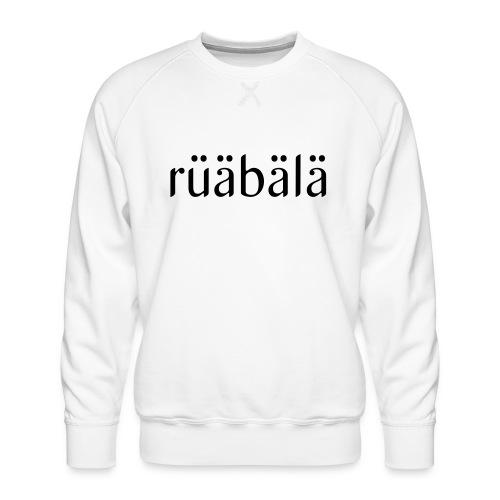 rüäbäla - Männer Premium Pullover