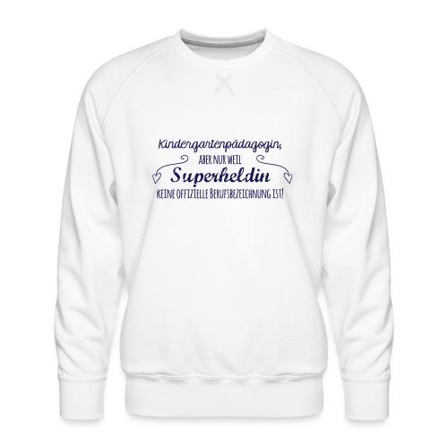 Stoffbeutel: Kindergartenpädagogin - Männer Premium Pullover