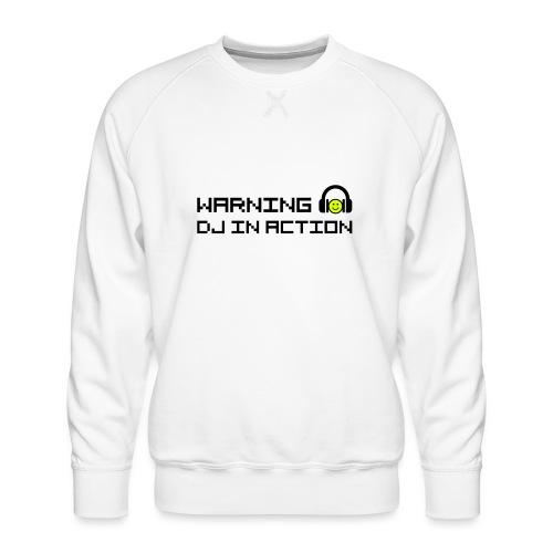 Warning DJ in Action - Mannen premium sweater