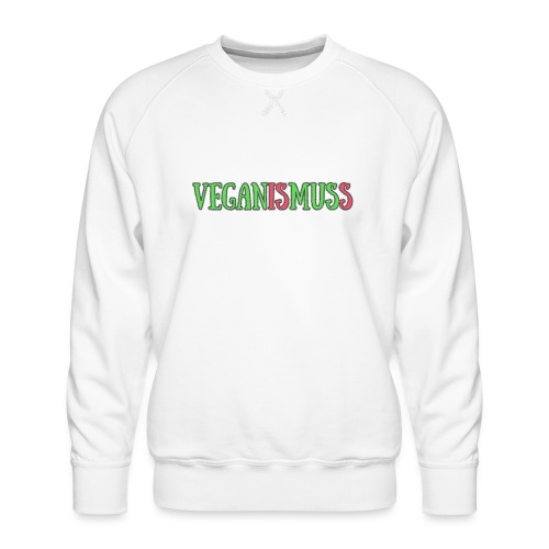veganismuss - Männer Premium Pullover