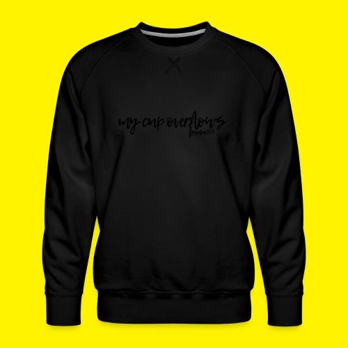 My Cup Overflows - Psalm 23: 5 - Men's Premium Sweatshirt