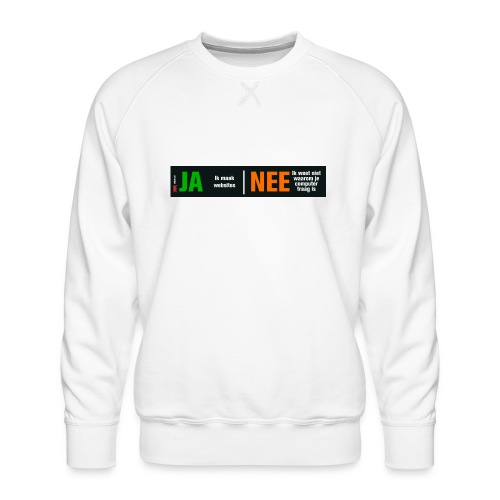 Ja ik maak websites - Mannen premium sweater