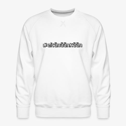 eitänäänkään - Men's Premium Sweatshirt