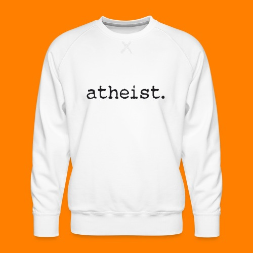 atheist BLACK - Men's Premium Sweatshirt