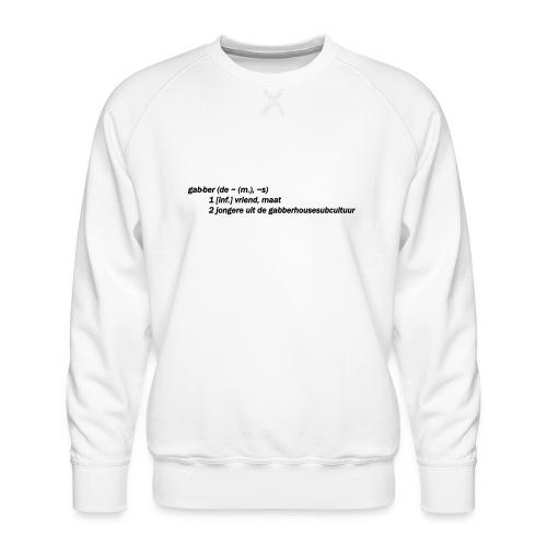 gabbers definitie - Mannen premium sweater