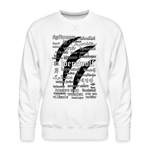 Werewolf in 33 Languages.png - Men's Premium Sweatshirt