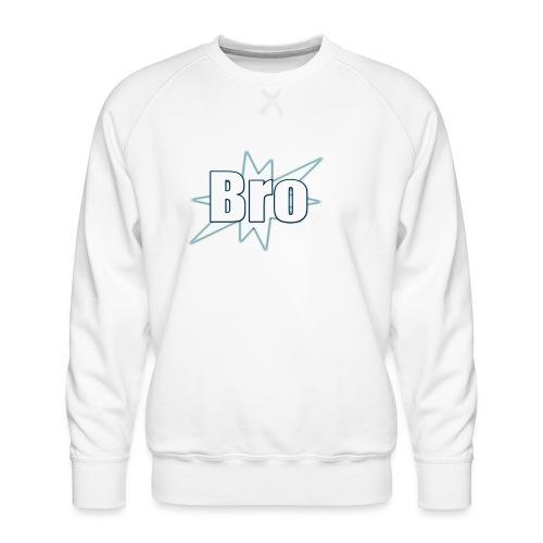 Bro hats and shirts - Herre premium sweatshirt