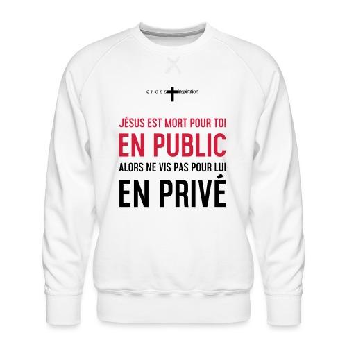 Public ou privé - Sweat ras-du-cou Premium Homme