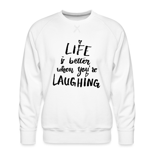 Life is better - Männer Premium Pullover