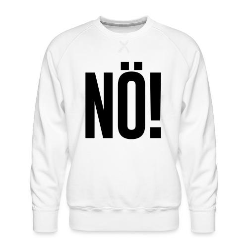 Nö! - Männer Premium Pullover