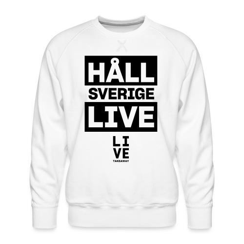 Håll Sverige Live by LIVE Takeaway - Premiumtröja herr
