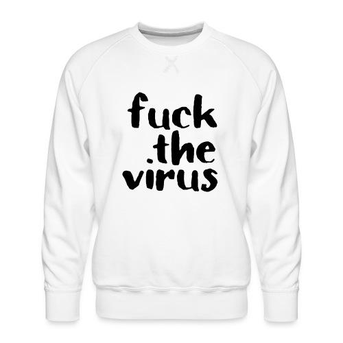 F*** the virus - Männer Premium Pullover