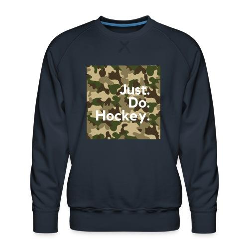 Just.Do.Hockey 2.0 - Mannen premium sweater