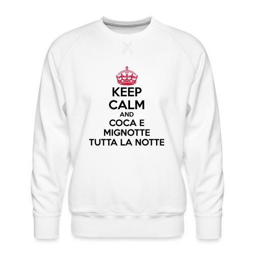 Coca e Mignotte Keep Calm - Felpa premium da uomo