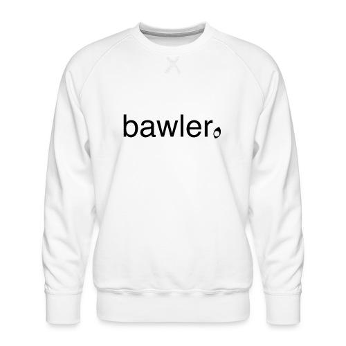 bawler - Männer Premium Pullover