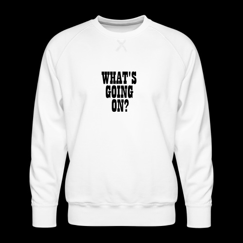 What's Going On? The Snuts - Men's Premium Sweatshirt