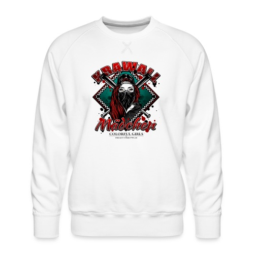 Krawallmädchen - Männer Premium Pullover