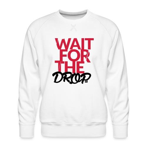 Wait for the Drop - Party - Männer Premium Pullover