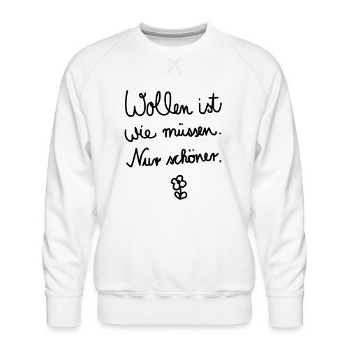Wollen_ist_wie_muessen - Männer Premium Pullover
