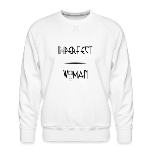 imperfect woman - Felpa premium da uomo