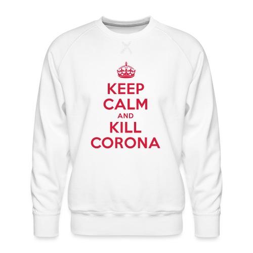 KEEP CALM and KILL CORONA - Männer Premium Pullover