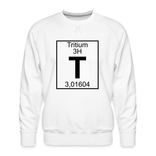 T (tritium) - Element 3H - pfll - Men's Premium Sweatshirt