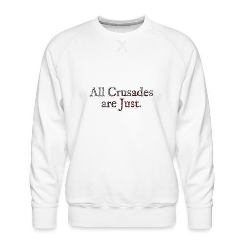 All Crusades Are Just. Alt.2 - Men's Premium Sweatshirt