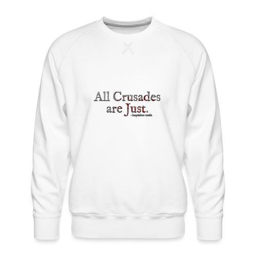 All Crusades Are Just. Alt.1 - Men's Premium Sweatshirt