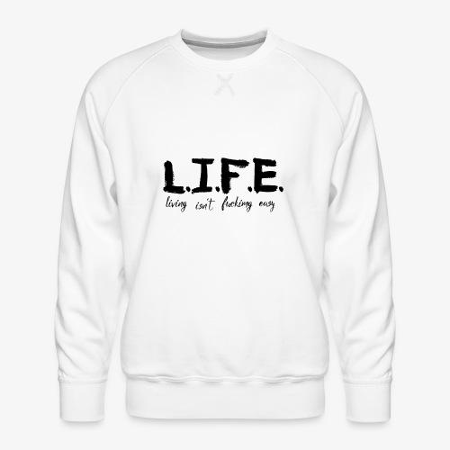 Life isn´t easy - Männer Premium Pullover