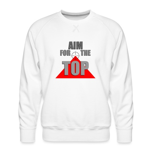 Aim For The Top, by SBDesigns - Sweat ras-du-cou Premium Homme