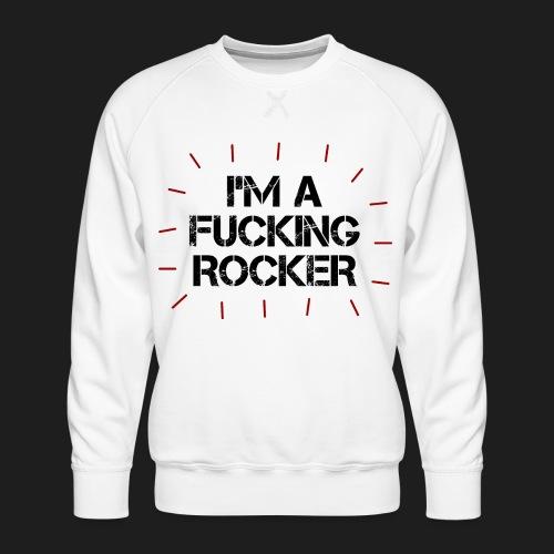 I'M A FUCKING ROCKER - Felpa premium da uomo