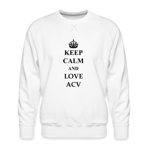 Keep Calm and Love ACV - Männer Premium Pullover