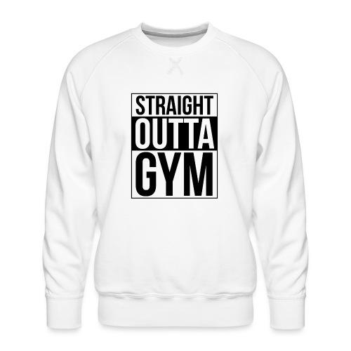 Straight Outta Gym Design. - Men's Premium Sweatshirt