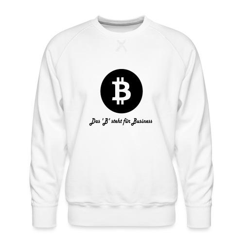 Das B steht fuer Business - Männer Premium Pullover