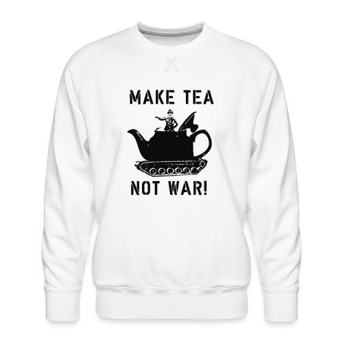 Make Tea not War! - Men's Premium Sweatshirt
