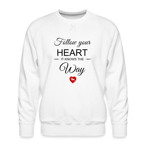 follow your heartbesser - Männer Premium Pullover
