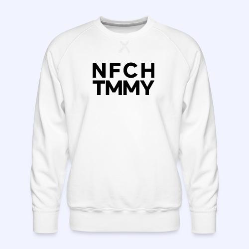 Einfach Tommy / NFCHTMMY / Black Font - Männer Premium Pullover