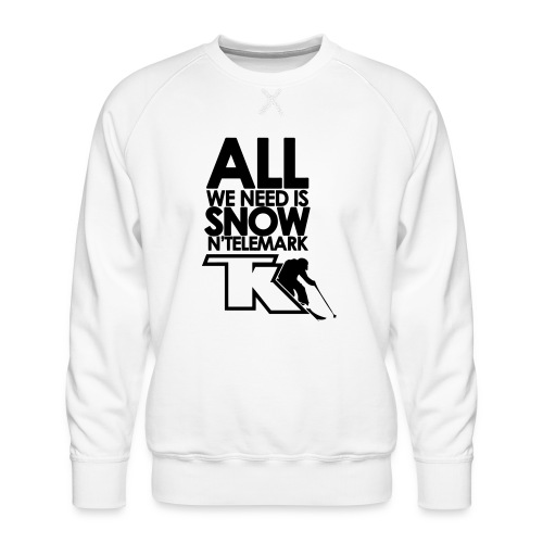 All we need is snow'n telemark - Sweat ras-du-cou Premium Homme