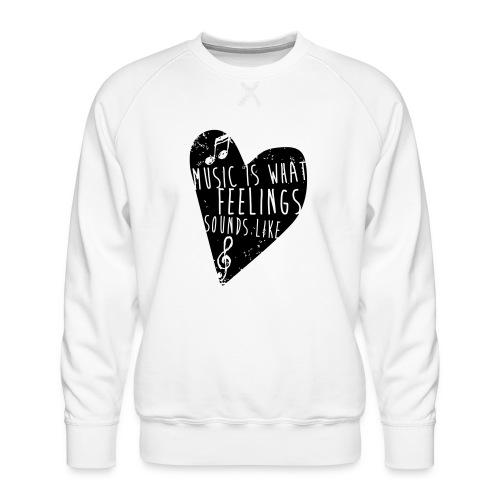 Music is feelings - Herre premium sweatshirt