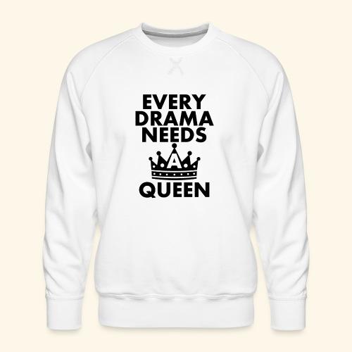 EVERY DRAMA black png - Men's Premium Sweatshirt